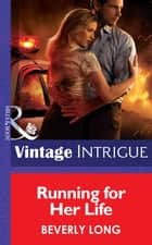 Running for Her Life (Mills & Boon Intrigue) 電子書 by Beverly Long