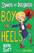 Boy in Heels ebook by Kate Scott, Clare Elsom