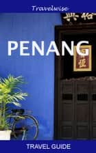 Malaysia Travel Guide Series: Penang ebook by Morris Tan