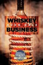 Whiskey Business eBook by Avon Gale