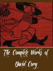 The Complete Works of David Cory (11 Complete Works of David Cory Including Puss Junior and Robinson Crusoe, The Adventures of Puss in Boots, The Cruise of the Noah's Ark, Hawk Eye, And More) ebook by David Cory