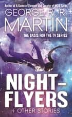 Nightflyers & Other Stories ebook by George R. R. Martin