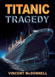 Titantic Tragedy ebook by Vincent McDonnell