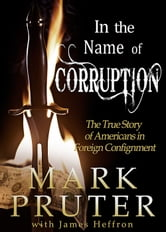 In the Name of Corruption ebook by Mark Pruter