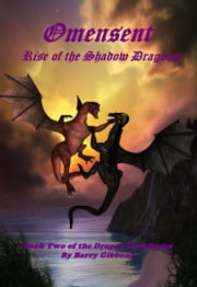 Omensent: Rise of the Shadow Dragons ebook by Barry Gibbons