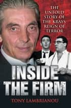 Inside the Firm ebook by Tony Lambrianou