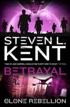 The Clone Betrayal ebook by Steven L Kent