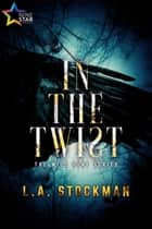 In the Twist - The Wild Hunt, #1 ebook by L.A. Stockman