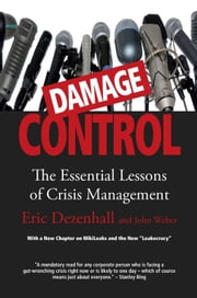 Damage Control (Revised & Updated) - The Essential Lessons of Crisis Management ebook by Eric Dezenhall,John Weber