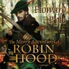 The Merry Adventures of Robin Hood audiobook by Howard Pyle