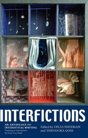 Interfictions - An Anthology of Interstitial Writing ebook by Delia Sherman, Theodora Goss