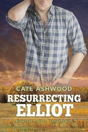 Resurrecting Elliot ebook by Cate Ashwood