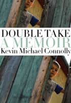 Double Take ebook by Kevin Michael Connolly
