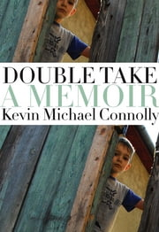 Double Take - A Memoir ebook by Kevin Michael Connolly