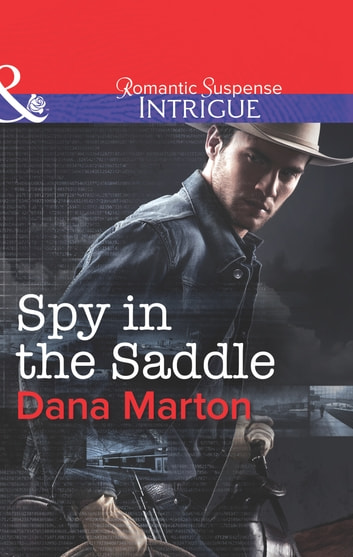 Get e-book Spy in the Saddle (Mills & Boon Intrigue) (HQ