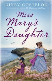 Miss Mary's Daughter ebook by Diney Costeloe