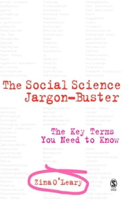 The Social Science Jargon Buster - The Key Terms You Need to Know ebook by Zina O'Leary