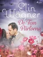 De Fem Pärlorna  ebook by Elin Wägner