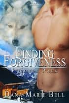 Finding Forgiveness ebook by Dana Marie Bell