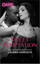 Sweet Temptation - A Steamy Workplace Romance ebook by