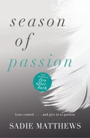 Season of Passion - Seasons series Book 2 ebook by Sadie Matthews