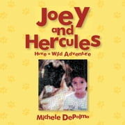 Joey and Hercules - Have a Wild Adventure ebook by Michele DePalma