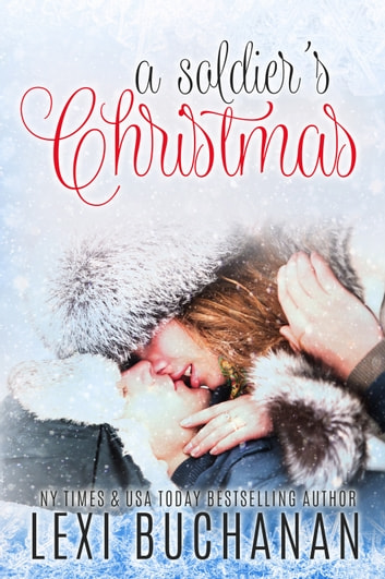 A Soldier's Christmas ebook by Lexi Buchanan