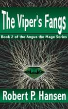 The Viper's Fangs - Book 2 ebook by Robert P. Hansen