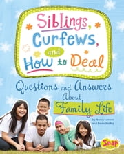 Siblings, Curfews, and How to Deal - Questions and Answers About Family Life ebook by Nancy Jean Loewen,Julissa Mora