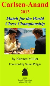 Carlsen-Anand 2013 - Match for the World Chess Championship ebook by Karsten Müller,Susan Polgar