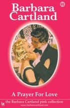98. A Prayer For Love ebook by Barbara Cartland