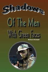 Shadows of the Men with Green Faces ebook by Richard Kimball