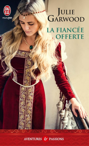 La fiancée offerte ebook by Julie Garwood