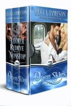 Open Skies Box Set, Volume One ebook by Becca Jameson