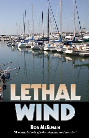 Lethal Wind ebook by Bob McElwain