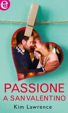 Passione a San Valentino (eLit) ebook by Kim Lawrence