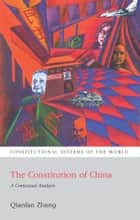 The Constitution of China - A Contextual Analysis ebook by Qianfan Zhang