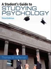 A Student's Guide to Studying Psychology ebook by Thomas M. Heffernan