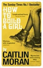 How to Build a Girl ebook by Caitlin Moran