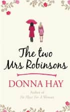 The Two Mrs Robinsons ebook by Donna Hay