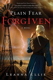 Plain Fear: Forgiven - A Novel ebook by Leanna Ellis