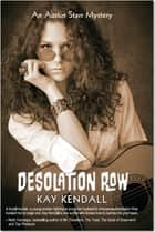 Desolation Row - An Austin Starr Mystery ebook by Kay Kendall