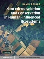 Plant Microevolution and Conservation in Human-influenced Ecosystems ebook by David Briggs