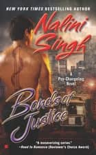 Bonds of Justice eBook by Nalini Singh