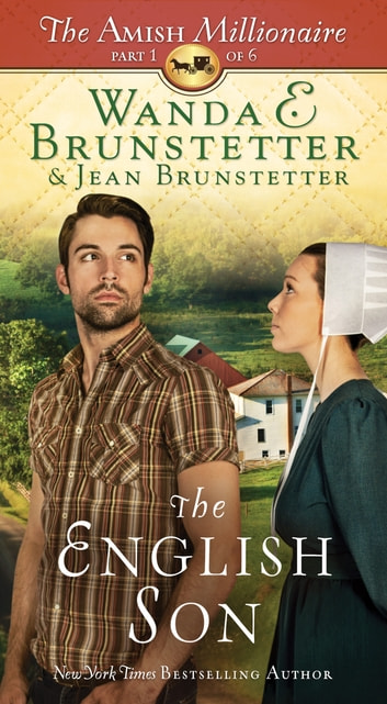 The English Son - The Amish Millionaire Part 1 ebook by Wanda E. Brunstetter,Jean Brunstetter