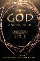 "A Story of God and All of Us - A Novel Based on the Epic TV Miniseries ""The Bible"" ebook by Roma Downey, Mark Burnett"