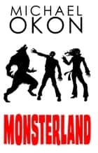 Monsterland ebook by Michael Okon