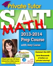 Private Tutor - SAT Math 2013-2014 Prep Course ebook by Amy Lucas