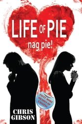 Life of Pie: Nag Pie (Fifty More Shades of Nagging) ebook by Chris Gibson