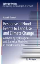 Response of Flood Events to Land Use and Climate Change ebook by Azadeh Ramesh